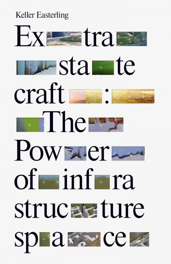 <em>Extrastatecraft: The Power of Infrastructure Space</em>